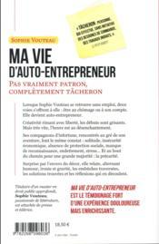 Ma vie d'auto-entrepreneur ; pas vraiment patron, complètement tâcheron - 4ème de couverture - Format classique