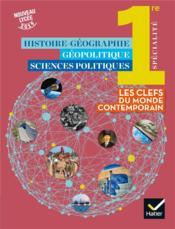 Histoire-géographie, géopolitique, sciences politiques ; 1re ; livre de l'élève (édition 2019) - Couverture - Format classique