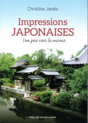 Impressions japonaises ; un pas vers le moins - Couverture - Format classique