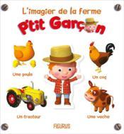 P'tit Garçon ; l'imagier de la ferme - Couverture - Format classique