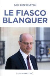 Le fiasco Blanquer - Couverture - Format classique