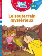 Sami et Julie CE2 ; le souterrain mystérieux - Couverture - Format classique