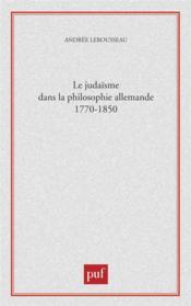 Le judaïsme dans la philosophie allemande, 1770-1850 - Couverture - Format classique