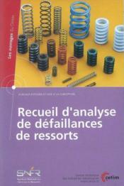 Recueil d'analyse de defaillances de ressorts les ouvrages du cetim bureauxd'etudes et aide a la con - Couverture - Format classique