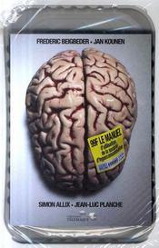 99 F ; le manuel d'utilisation de la société de consommation - Intérieur - Format classique