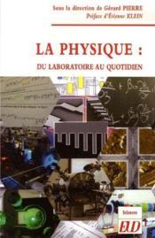 La physique : du laboratoire au quotidien - Couverture - Format classique