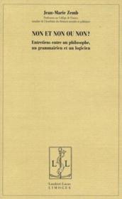 Non et non ou non ? entretiens entre un philosophe, un grammarien et un logicien - Couverture - Format classique