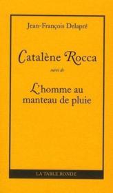 Catalene Rocca ; l'homme au manteau de pluie - Couverture - Format classique