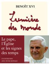 telecharger Lumiere du monde – le pape, l'Eglise et les signes des temps – un entretien avec Peter Seewald livre PDF en ligne gratuit