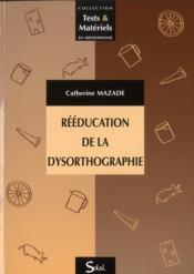 Rééducation de la dysorthographie - Couverture - Format classique