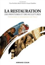 La restauration des peintures et des sculptures ; connaissance et reconnaissance de l'oeuvre - Couverture - Format classique
