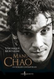 Manu Chao ; un nomade contemporain - Couverture - Format classique