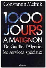 1000 jours à Matignon ; De Gaulle, l'Algérie et les services spéciaux - Couverture - Format classique