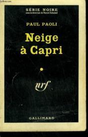 Neige A Capri. Collection : Serie Noire N° 574 - Couverture - Format classique