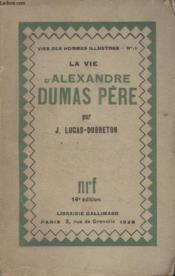 Collection Vies Des Hommes Illustres N° 14. La Vie D'Alexandre Dumas Pere. - Couverture - Format classique