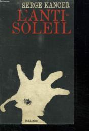 L Anti Soleil. - Couverture - Format classique