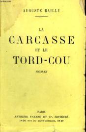 La Carcasse Et Le Tord-Cou. - Couverture - Format classique