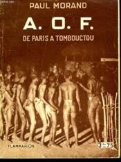 A.O.F. De Paris A Tombouctou. Collection : Hier Et Aujourd'Hui. - Couverture - Format classique