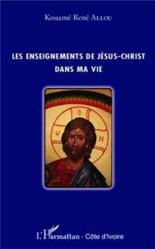 Enseignements de Jésus-Christ dans ma vie - Couverture - Format classique