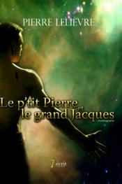 Le - P Tit Pierre - Et - Le Grand - Jacques - Couverture - Format classique