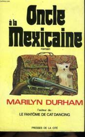 Oncle A La Mexicaine - Couverture - Format classique
