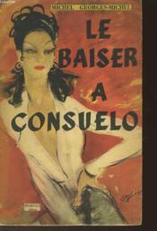 Le Baiser A Consuelo - Suivi De - Recits D'Espagne - Couverture - Format classique