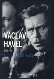 Vaclav Havel ; une vie - Couverture - Format classique
