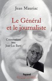 Le Général et le journaliste ; conversation avec Jean-Luc Barré - Intérieur - Format classique