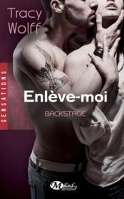 Backstage t.2 ; enlève-moi - Couverture - Format classique