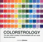 Colorstrology ; ce que votre couleur d'anniversaire dit sur vous - Couverture - Format classique