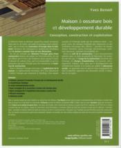 Maison à ossature bois et développement durable ; conception, construction et exploitation - 4ème de couverture - Format classique