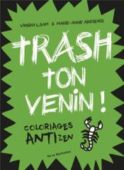 Trash ton venin ! coloriages antizen - Couverture - Format classique