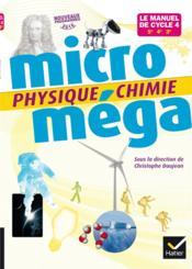 MICROMEGA ; physique-chimie ; cycle 4 ; livre de l'élève (édition 2017) - Couverture - Format classique