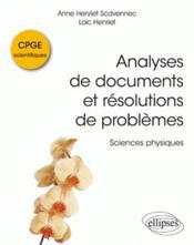 Analyses de documents et résolutions de problèmes ; sciences physiques ; CPGE scientifiques - Couverture - Format classique
