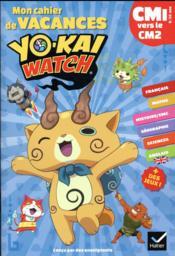 Mon cahier de vacances yo-kai watch ; CM1 vers le CM2 - Couverture - Format classique