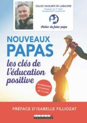 Nouveaux papas ; les clés de l'éducation positive - Couverture - Format classique