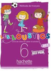 Les loustics 2 T.6 ; (6 niveaux) ; livre de l'élève + cahier d'activités - Couverture - Format classique