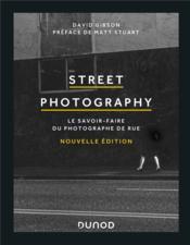 Street photography : le savoir-faire du photographe de rue (2e édition) - Couverture - Format classique