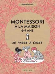 Montessori à la maison ; 6-9 ans - Couverture - Format classique