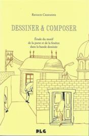 Dessiner & composer ; une étude du motif de la porte et de la fenêtre dans la bande dessinée - Couverture - Format classique