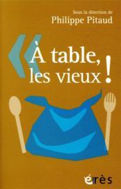 À table, les vieux ! - Couverture - Format classique
