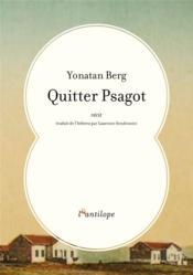 Quitter psagot - Couverture - Format classique
