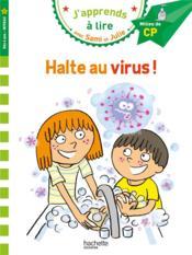 J'apprends à lire avec Sami et Julie ; halte au virus ! - Couverture - Format classique