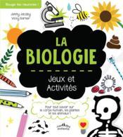 La biologie ; jeux et activités - Couverture - Format classique