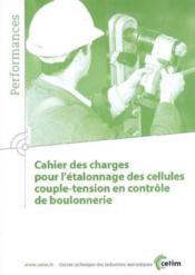 Cahier des charges pour l'etalonnage descellules coupletension en controle de boulonnerie performanc - Couverture - Format classique