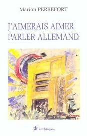 J'Aimerais Aimer Parler Allemand - Intérieur - Format classique