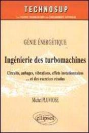 Genie Energetique Ingenierie Des Turbomachines Circuits Aubages Vibrations Effets Instationnaires - Intérieur - Format classique