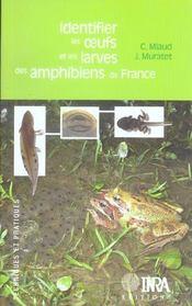 Identifier les oeufs et les larves des amphibiens de france - Intérieur - Format classique