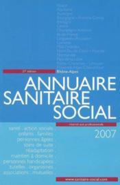 Annuaire sanitaire et social rhône-alpes (édition 2007) - Couverture - Format classique