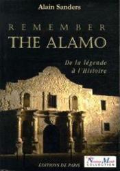 Remember the Alamo ; de la légende à l'histoire - Couverture - Format classique